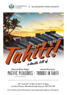 2017: My opera PACIFIC PLEASURES was premiered by Bloomsbury Opera in London and followed by Bernstein's TROUBLE IN TAHITI.