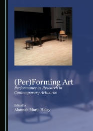 OUT NOW! Alannah Marie Halay (ed.), (Per)Forming Art: Performance as Research in Contemporary Artworks